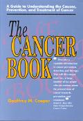 Cancer Book A Guide to Understanding the Causes, Prevention, and Treatment of Cancer