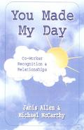 You Made My Day: Creating Coworker Recognition and Relationships