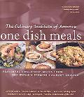 One Dish Meals Flavorful Single-dish Meals from the World's Premier Culinary College
