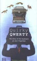 Quirky Qwerty The Story of the Keyboard Your Fingertips
