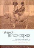 Shared Landscapes: Archaeologies of Attachment and the Pastoral Industry in NSW (Studies in ...