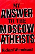 My Answer to the Moscow Atheists - Richard Wormbrand - Hardcover