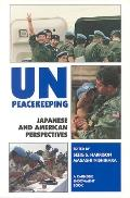 UN Peacekeeping Japanese and American Perspectives