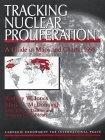 Tracking Nuclear Proliferation, 1998 : A Guide to Maps and Charts