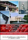 Managing Sino-American Crises Case Studies And Analysis
