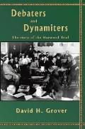 Debaters and Dynamiters The Story of the Haywood Trial
