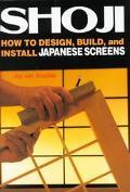 Shoji How to Design, Build, and Install Japanese Screens