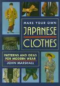 Make Your Own Japanese Clothes Patterns and Ideas for Modern Wear