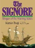 The Signore, Shogun of the Warring States - Kunio Tsuji - Hardcover - 1st ed
