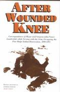 After Wounded Knee Correspondence of Major and Surgeon John Vance Lauderdale While Serving W...