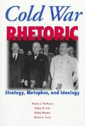 Cold War Rhetoric Strategy, Metaphor, and Ideology