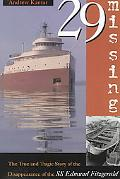 29 Missing The True and Tragic Story of the Disappearance of the Ss Edmund Fitzgerald