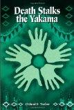 Death Stalks the Yakama: Epidemiological Transitions and Mortality on the Yakama Indian Rese...