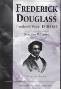 Frederick Douglass Freedom's Voice, 1818-1845