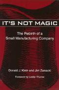 It's Not Magic The Rebirth of a Small Manufacturing Company