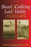 Shared Land/Conflicting Identity: Trajectories of Israeli & Palestinian Symbol Use (Rhetoric...