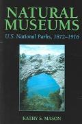Natural Museums U.S. National Parks, 1872-1916