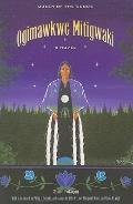 Ogîmäwkwe Mitigwäkî : Queen of the Woods
