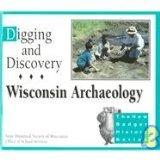 Digging and Discovery, 1st edition: Wisconsin Archaeology (New Badger History)