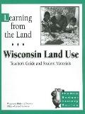 Learning from the Land Wisconsin Land Use Teacher's Guide & Student Materials