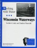 Working with Water / Teacher's Guide and Student Materials: Wisconsin Waterways (New Badger ...