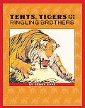 Tents, Tigers, and the Ringling Brothers