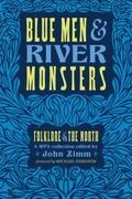 Blue Men and River Monsters : Folklore of the North