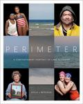 Perimeter : A Contemporary Portrait of Lake Michigan