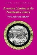American Gardens of the Nineteenth Century For Comfort and Affluence