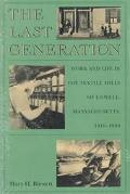 Last Generation Work and Life in the Textile Mills of Lowell, Massachusetts, 1910-1960