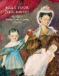 Meet Your Neighbors New England Portraits, Painters, & Society, 1790-1850