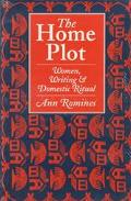 Home Plot Women Writers and Domestic Ritual