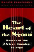 Heart of the Ngoni Heroes of the African Kingdom of Segu