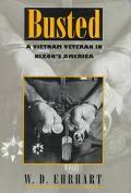 Busted A Vietnam Veteran in Nixon's America