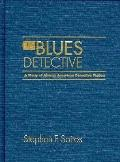Blues Detective A Study of African American Detective Fiction