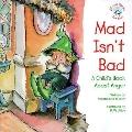 Mad Isn't Bad A Child's Book About Anger