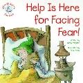 Help Is Here for Facing Fear