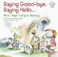 Saying Good-Bye, Saying Hello-- When Your Family Is Moving