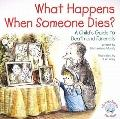 What Happens When Someone Dies?: A Child's Guide to Death and Funerals (Elf-Help Books for K...