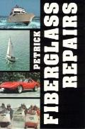 Fiberglass Repairs A Guide to Fiberglass/Polyester Repairs on Boats, Cars, Snowmobiles, and ...