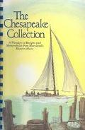 Chesapeake Collection A Treasury of Recipes and Memorabilia from Maylan's Eastern Shore