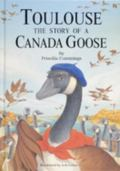 Toulouse The Story of a Canada Goose
