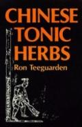 Chinese Tonic Herbs - Ron Teeguarden - Paperback - 1st ed