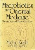 Macrobiotics and Oriental Medicine: An Introduction to Holistic Health - Michio Kushi - Pape...
