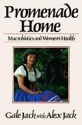 Promenade Home: Macrobiotics and Women's Health
