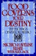 Food Governs Your Destiny: The Teachings of Namboku Mizuno