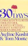 Thirty Days: A Program to Lower Cholestrol, Achieve Optimal Weight, and Prevent Serious Disease