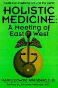 Holistic Medicine: A Meeting of Easy and West