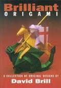 Brilliant Origami A Collection of Original Designs