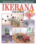 Ikebana Step by Step Japanese Flower Arrangement